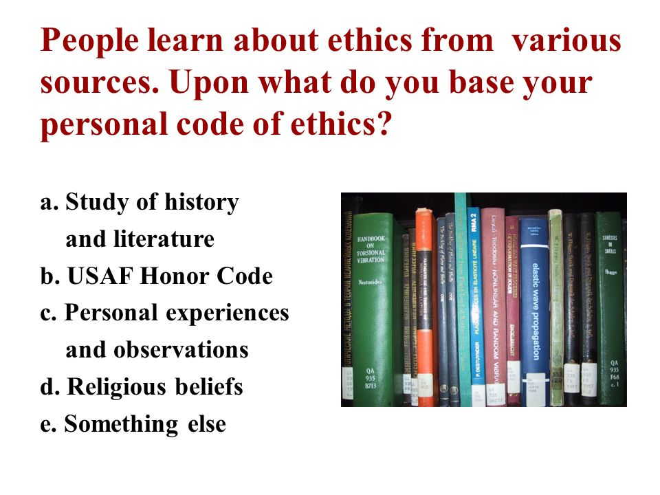 People learn about ethics from various sources
