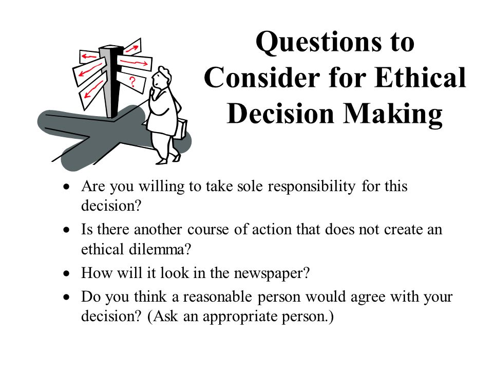 Questions to Consider for Ethical Decision Making