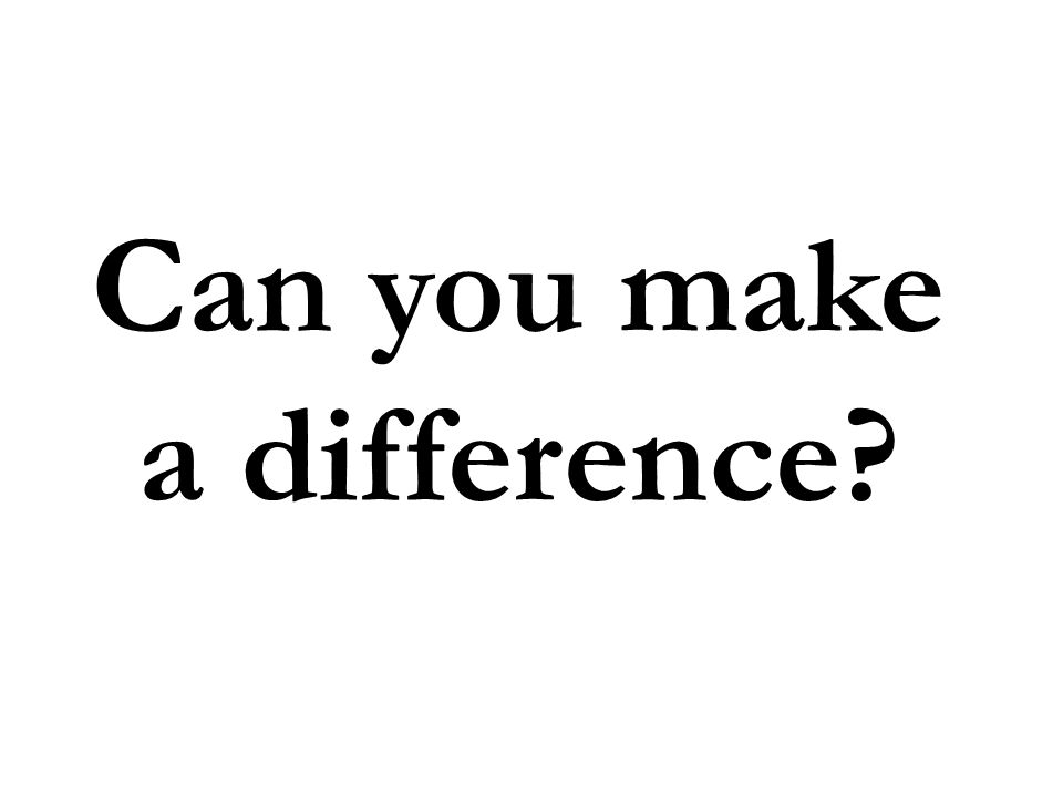 Can you make a difference
