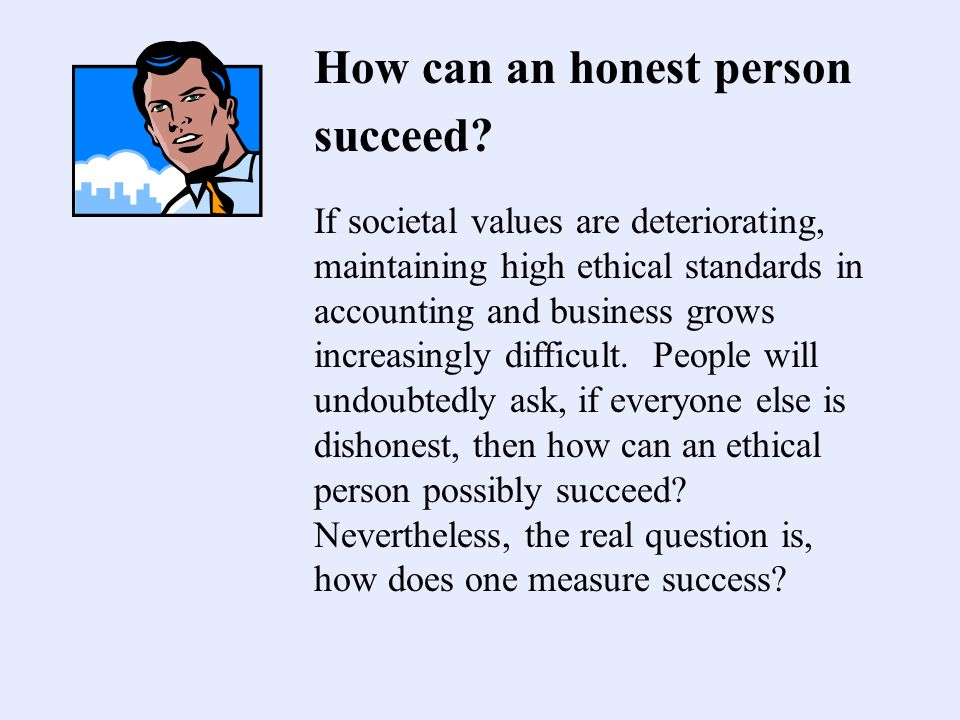How can an honest person succeed