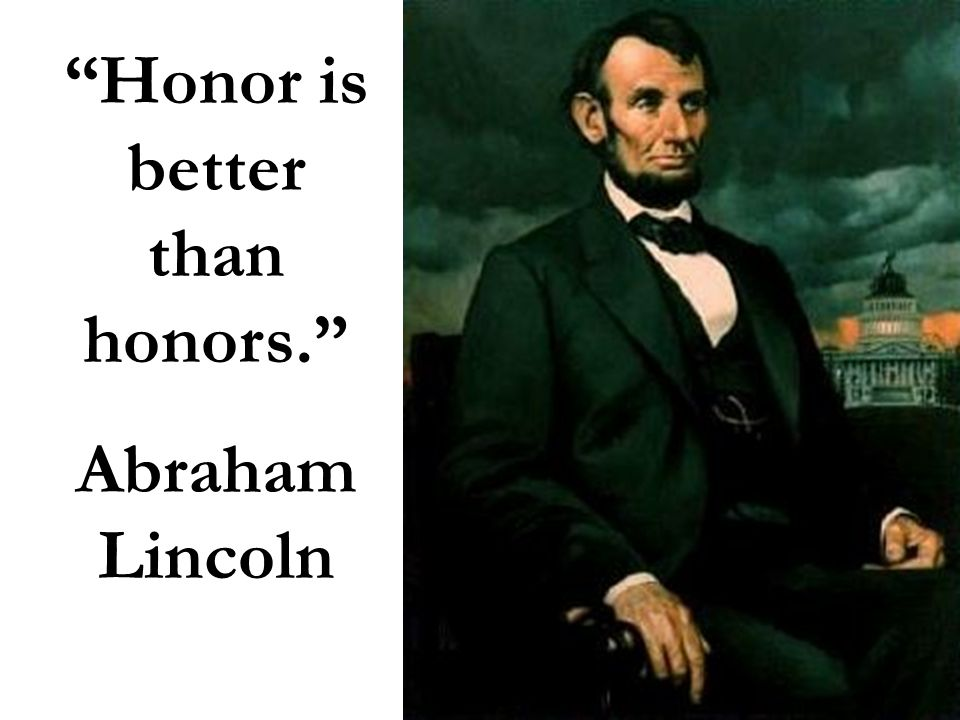 Honor is better than honors.