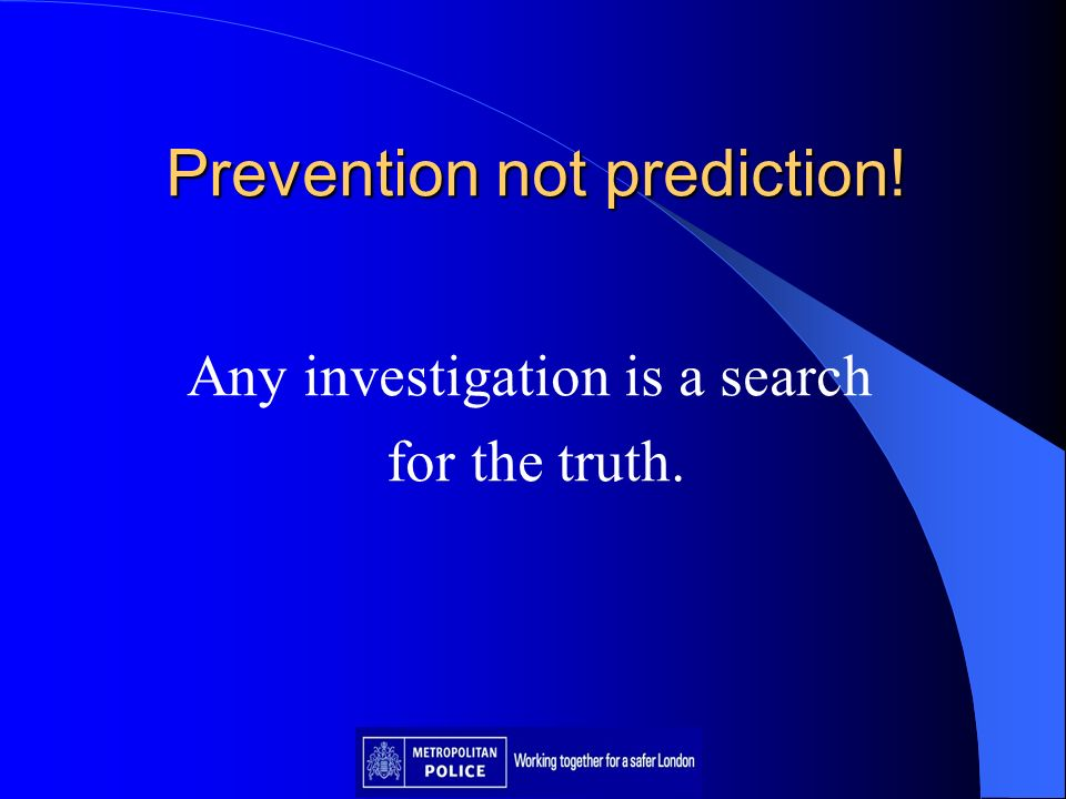 Prevention not prediction!