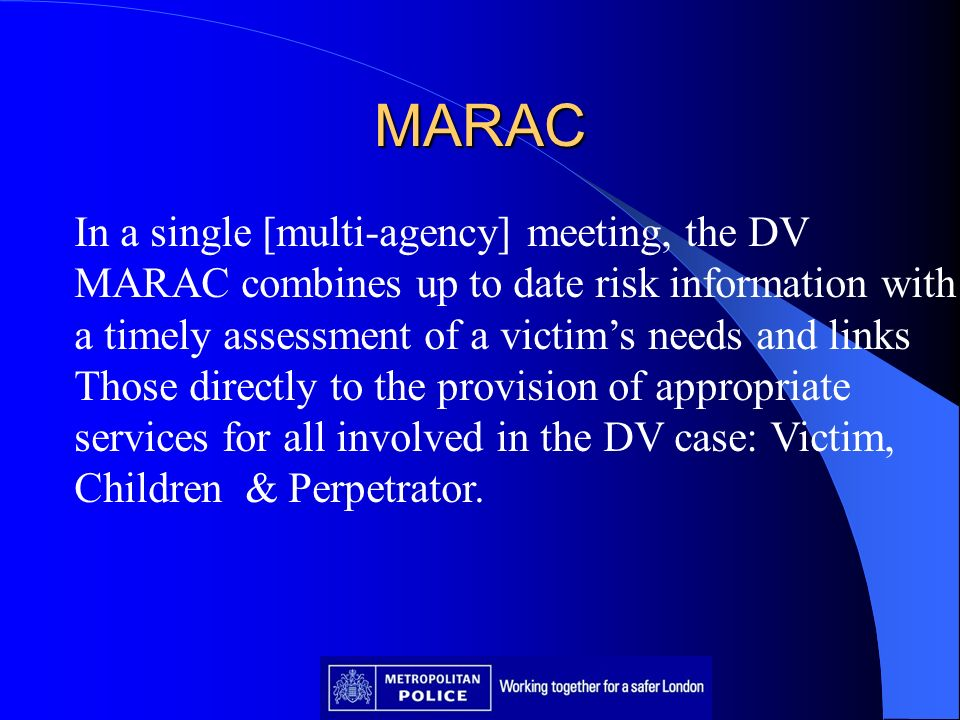 MARAC In a single [multi-agency] meeting, the DV