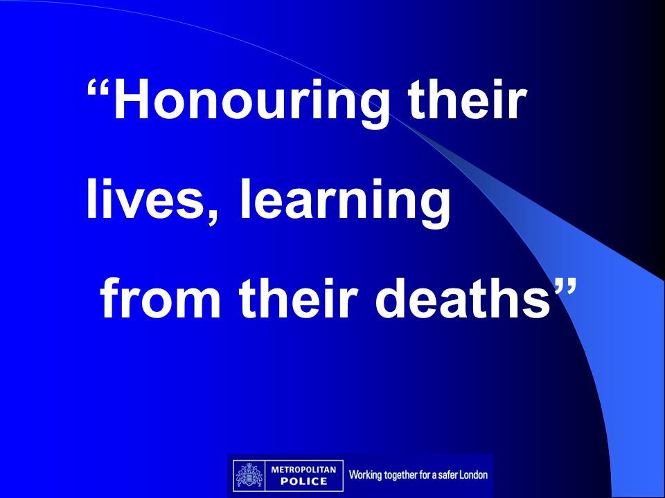 Honouring their lives, learning from their deaths