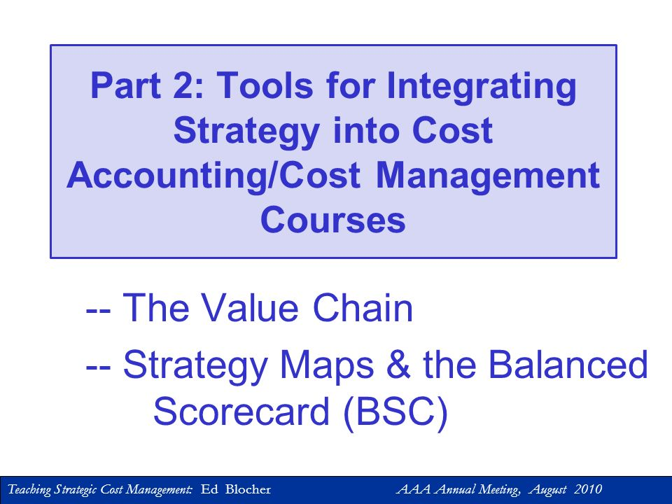 -- Strategy Maps & the Balanced Scorecard (BSC)