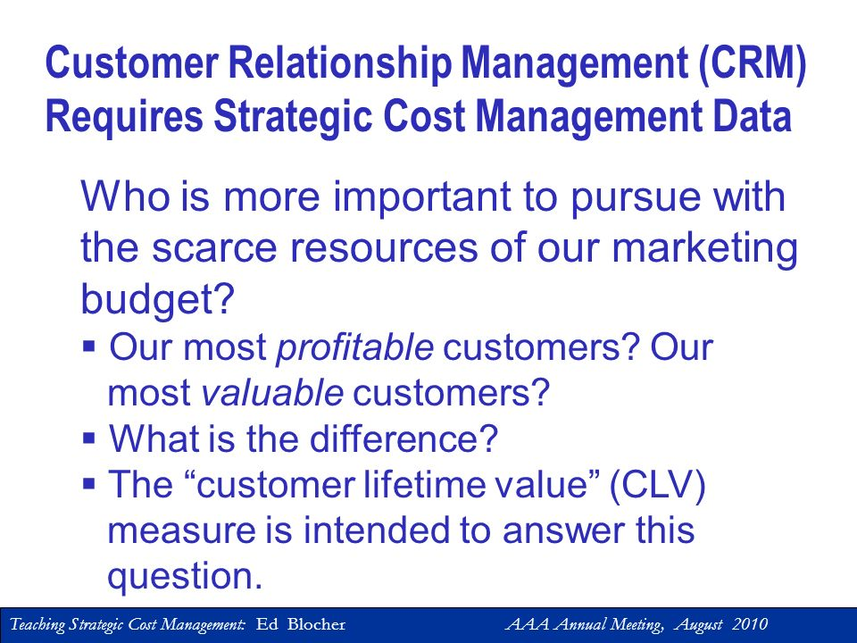 Customer Relationship Management (CRM) Requires Strategic Cost Management Data
