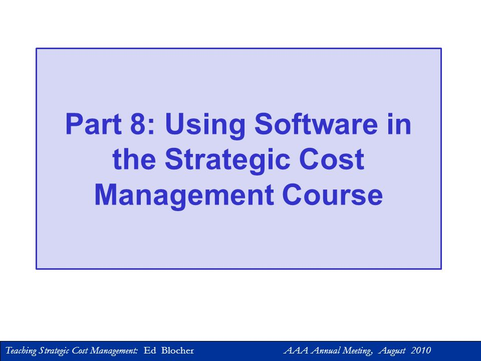 Part 8: Using Software in the Strategic Cost Management Course