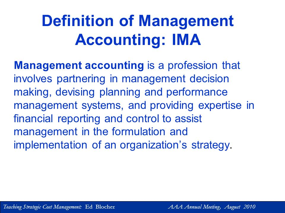 Definition of Management Accounting: IMA