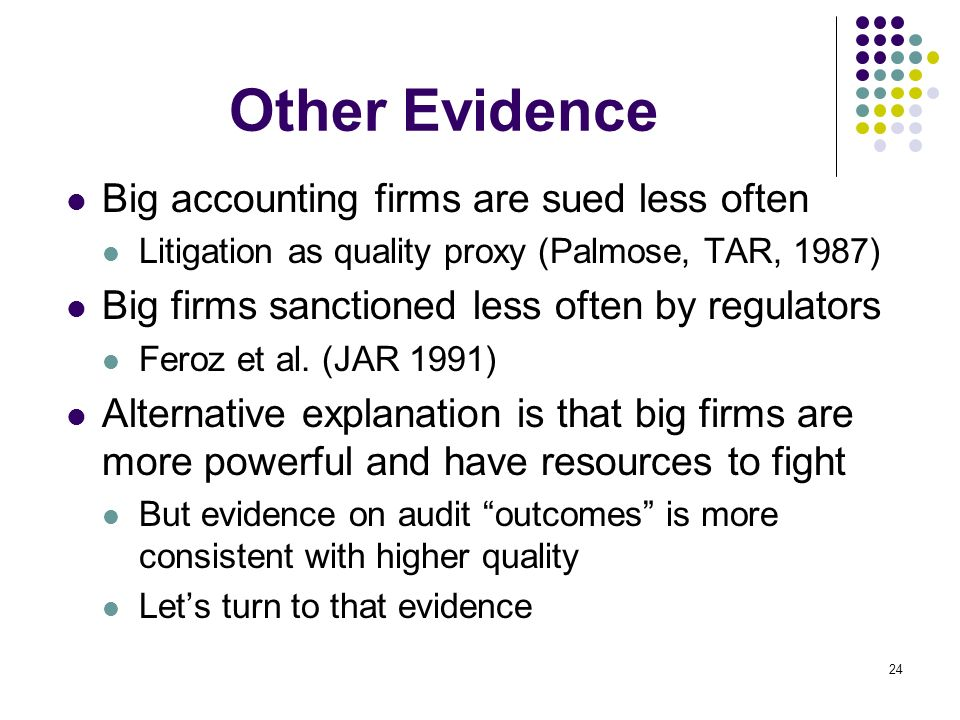 Other Evidence Big accounting firms are sued less often