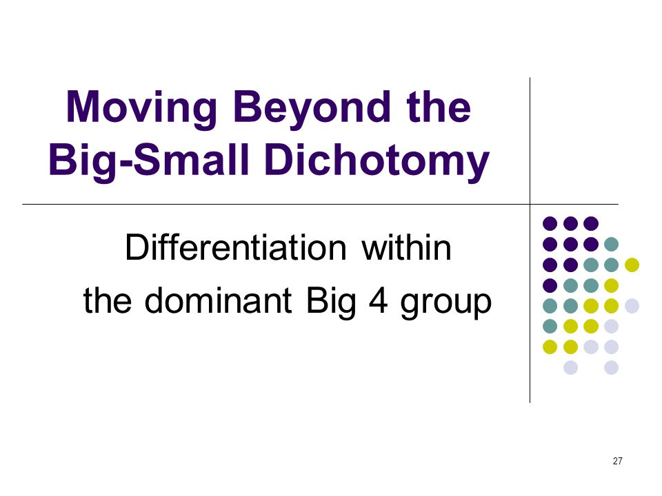 Moving Beyond the Big-Small Dichotomy