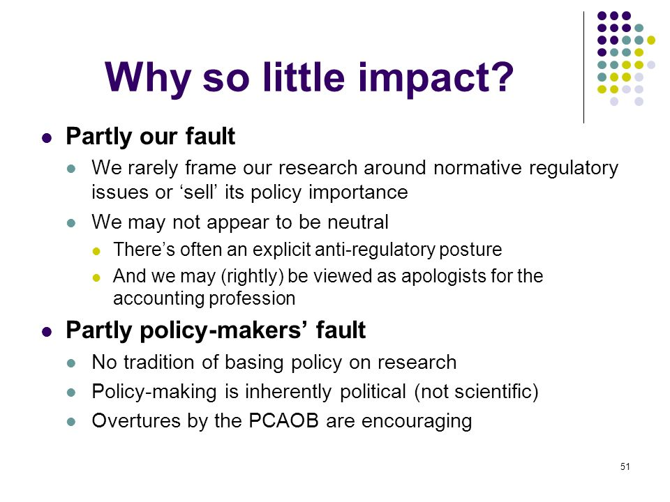 Why so little impact Partly our fault Partly policy-makers' fault