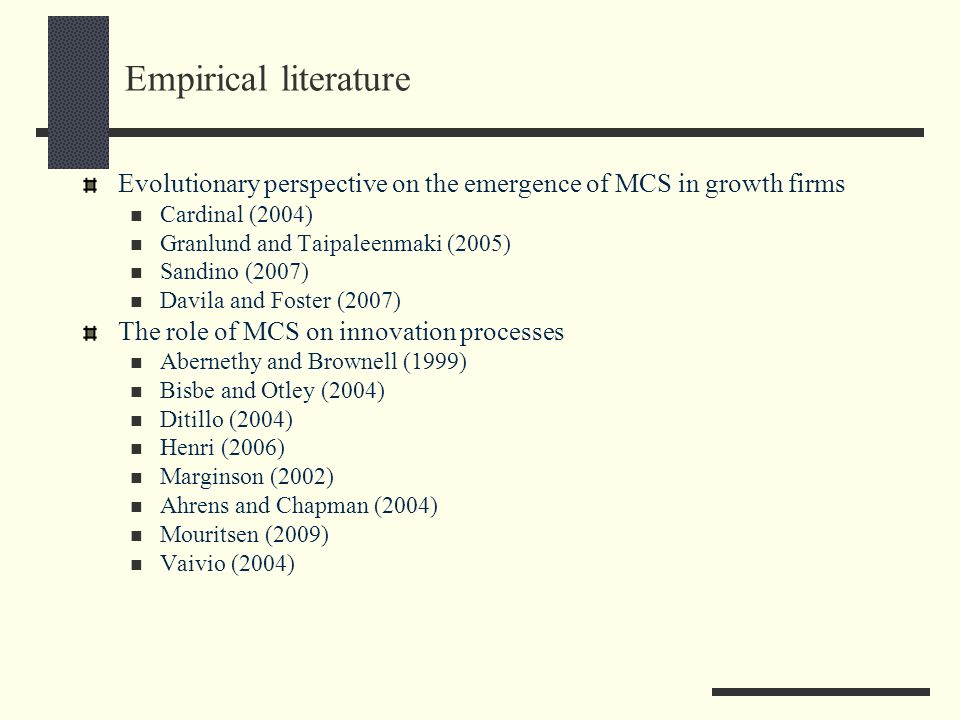 Empirical literature Evolutionary perspective on the emergence of MCS in growth firms. Cardinal (2004)