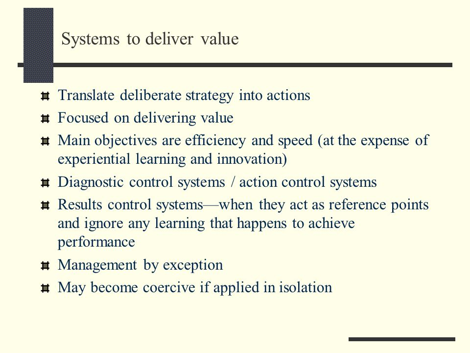 Systems to deliver value