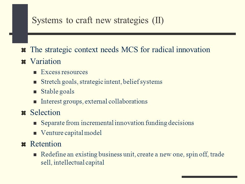 Systems to craft new strategies (II)