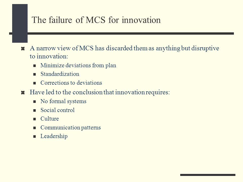The failure of MCS for innovation