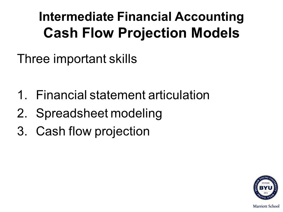 Intermediate Financial Accounting Cash Flow Projection Models