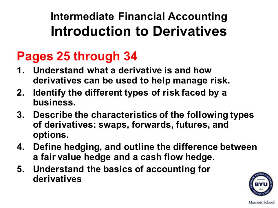 Intermediate Financial Accounting Introduction to Derivatives