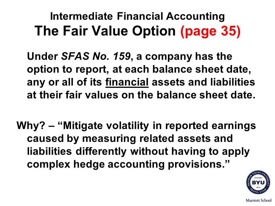Intermediate Financial Accounting The Fair Value Option (page 35)