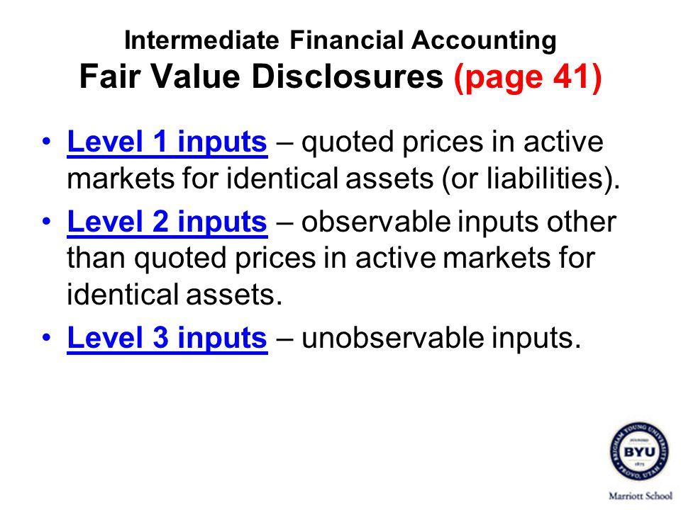 Intermediate Financial Accounting Fair Value Disclosures (page 41)