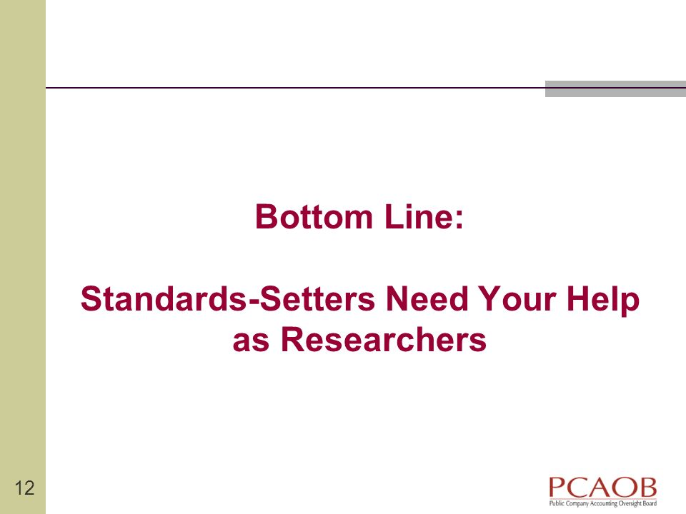 Bottom Line: Standards-Setters Need Your Help as Researchers