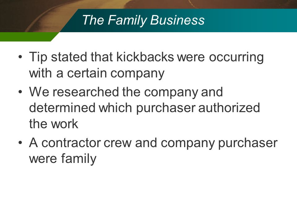 Tip stated that kickbacks were occurring with a certain company