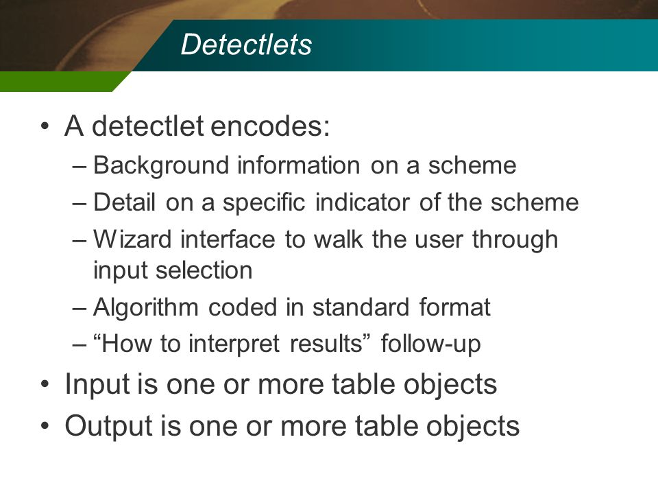 Input is one or more table objects Output is one or more table objects