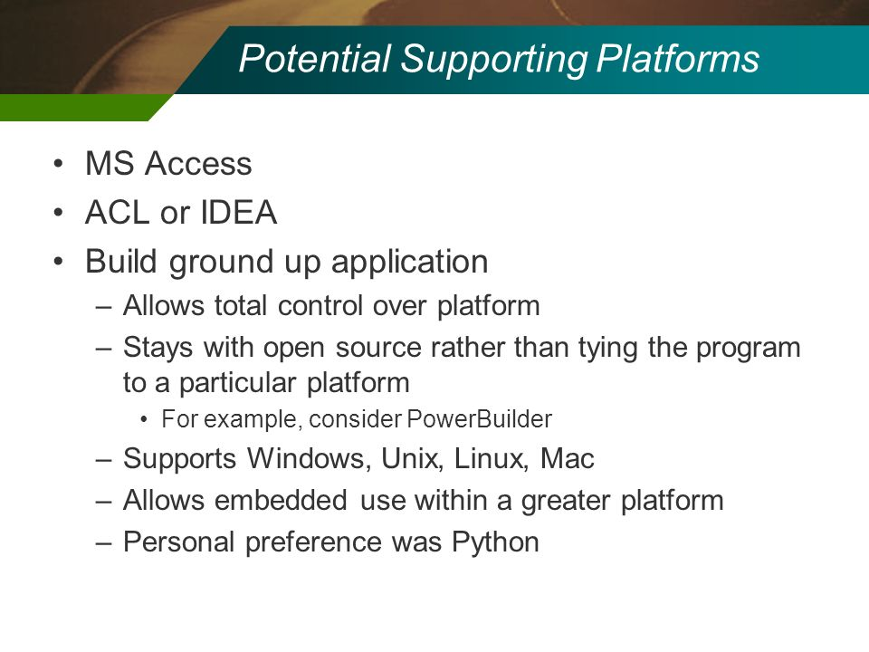 Potential Supporting Platforms
