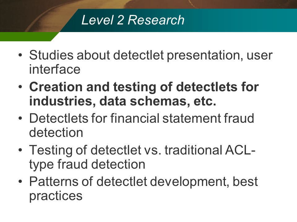 Level 2 Research Studies about detectlet presentation, user interface. Creation and testing of detectlets for industries, data schemas, etc.