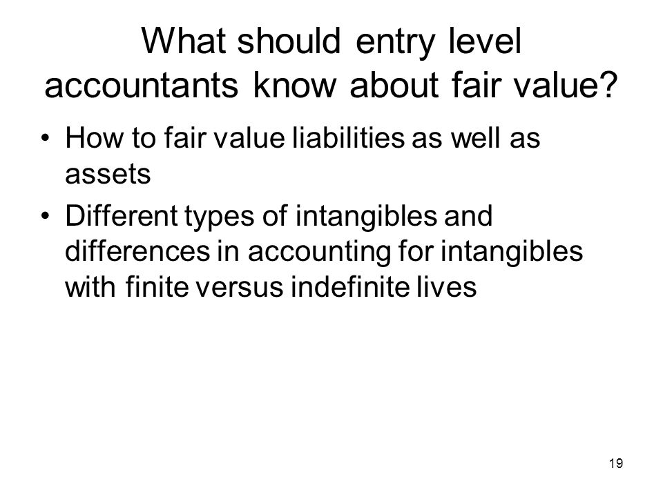 What should entry level accountants know about fair value