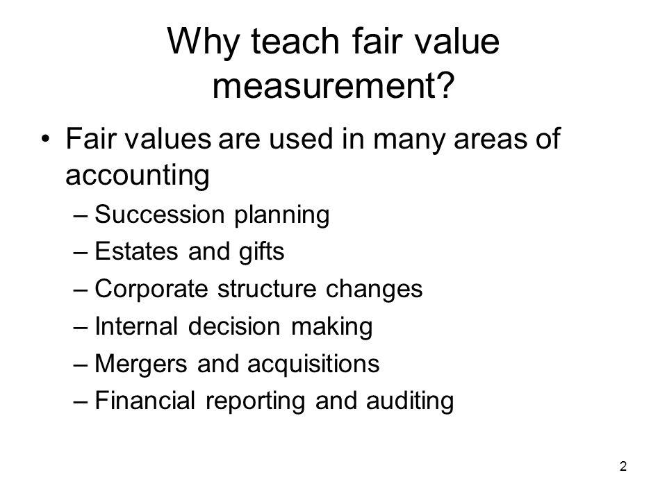 Why teach fair value measurement