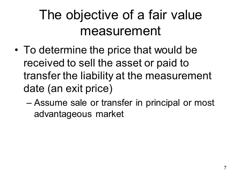 The objective of a fair value measurement