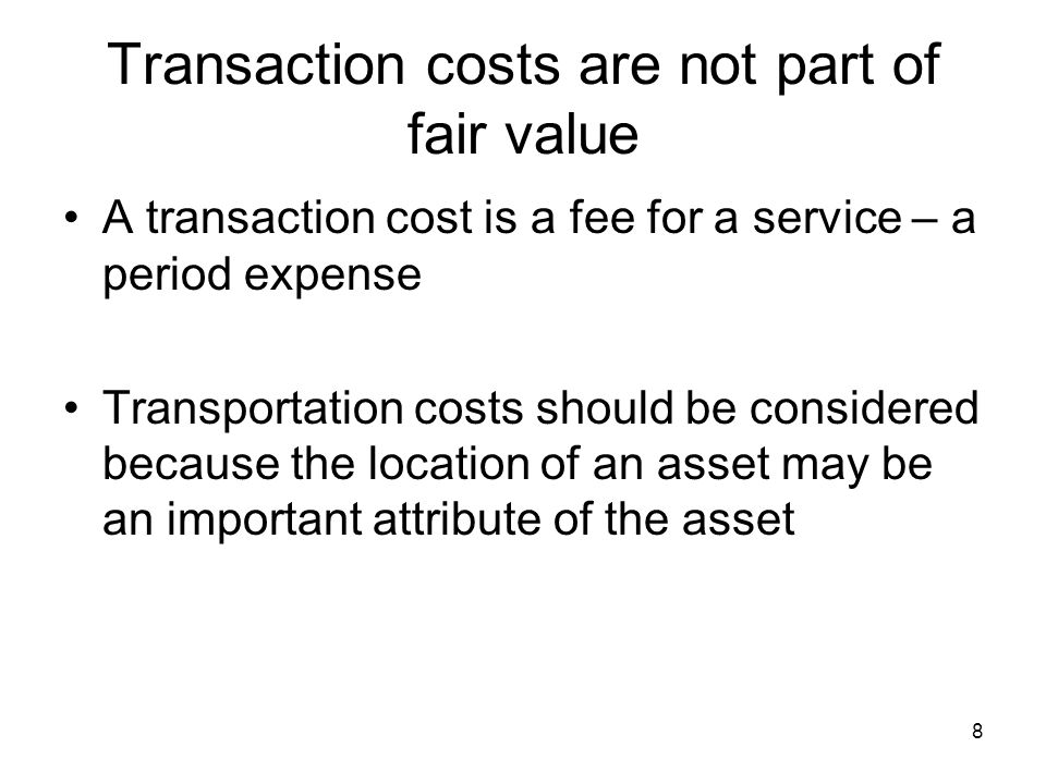 Transaction costs are not part of fair value