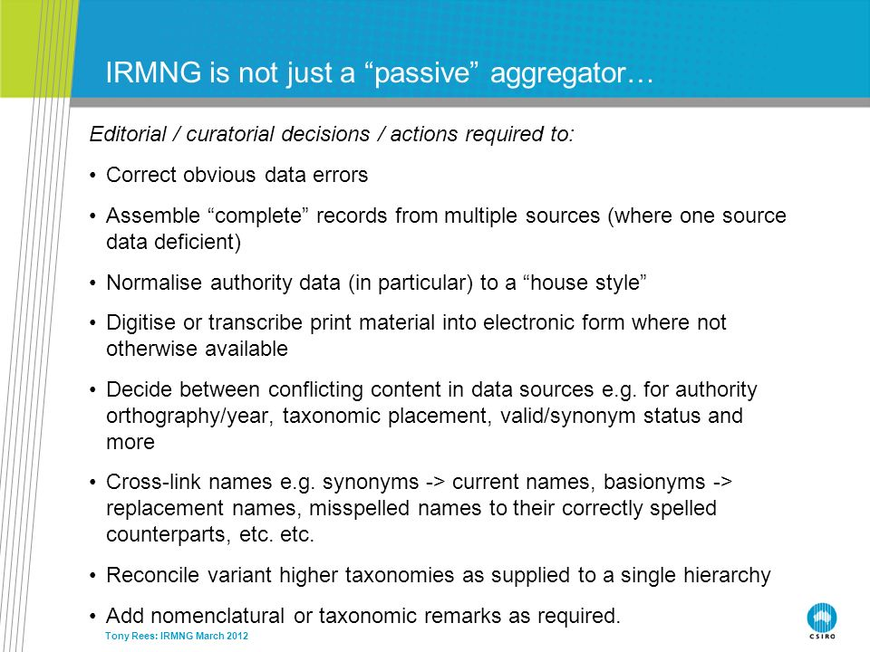 IRMNG is not just a passive aggregator…