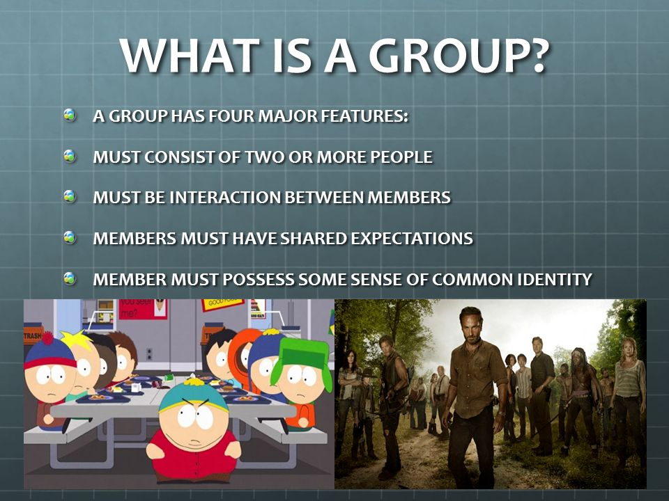 WHAT IS A GROUP A GROUP HAS FOUR MAJOR FEATURES: