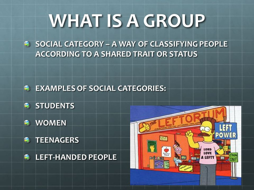 WHAT IS A GROUP SOCIAL CATEGORY – A WAY OF CLASSIFYING PEOPLE ACCORDING TO A SHARED TRAIT OR STATUS.