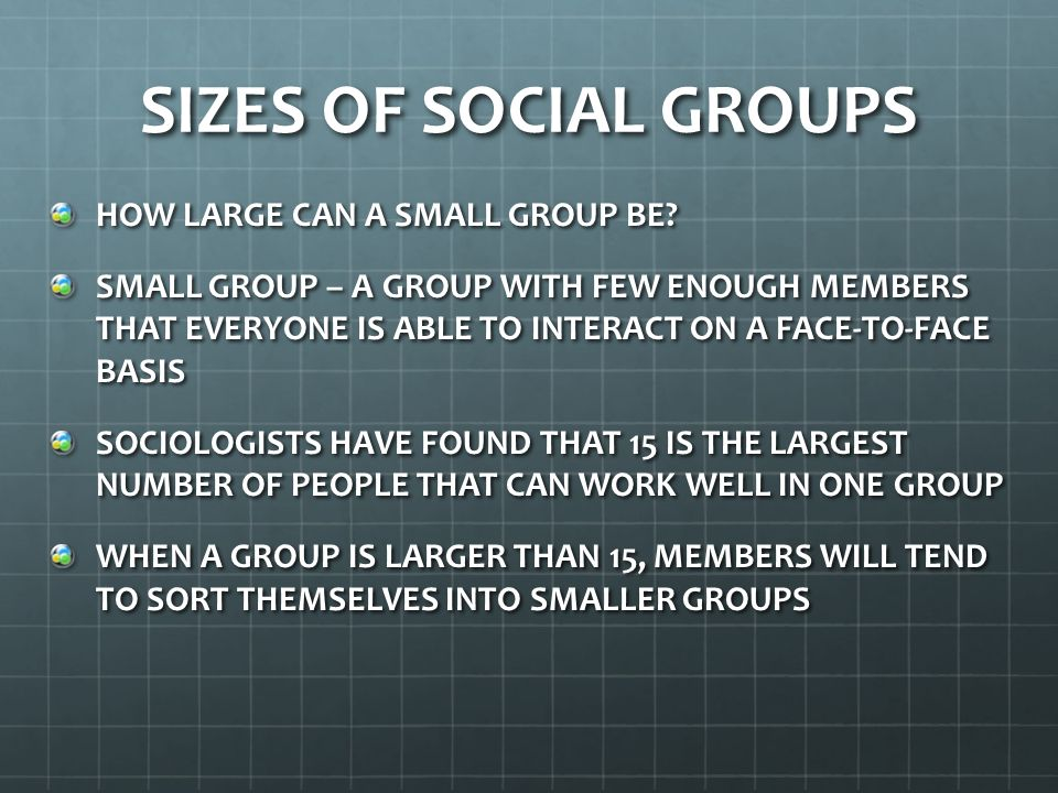SIZES OF SOCIAL GROUPS HOW LARGE CAN A SMALL GROUP BE