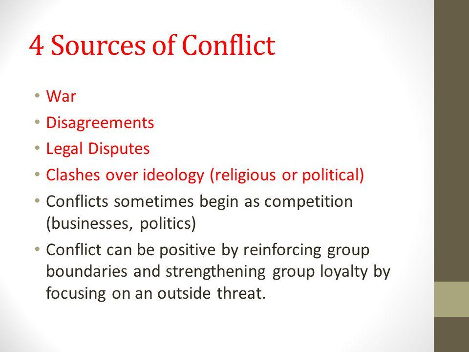 4 Sources of Conflict War Disagreements Legal Disputes