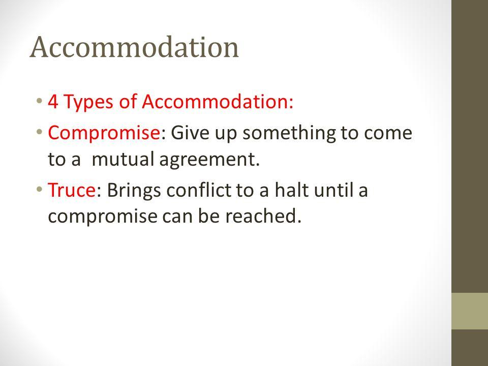 Accommodation 4 Types of Accommodation:
