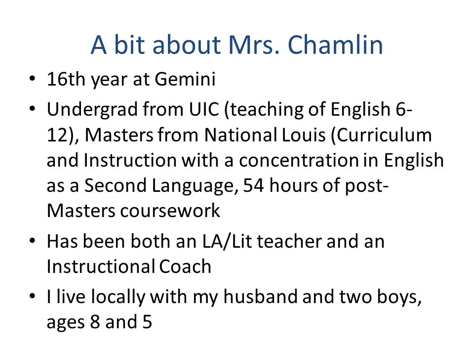 A bit about Mrs. Chamlin 16th year at Gemini