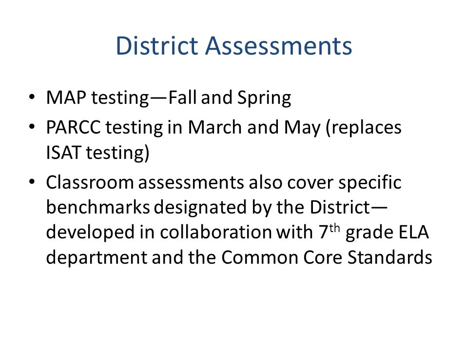 District Assessments MAP testing—Fall and Spring