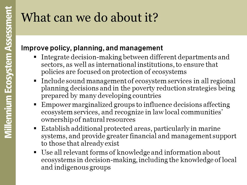 What can we do about it Improve policy, planning, and management
