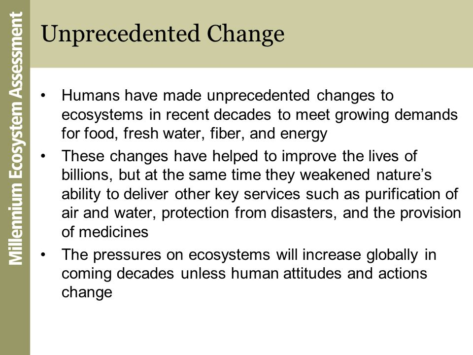Unprecedented Change