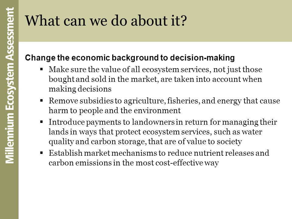 What can we do about it Change the economic background to decision-making.