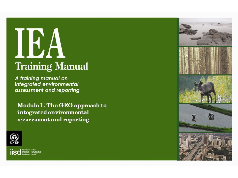 Module 1: The GEO approach to integrated environmental assessment and reporting