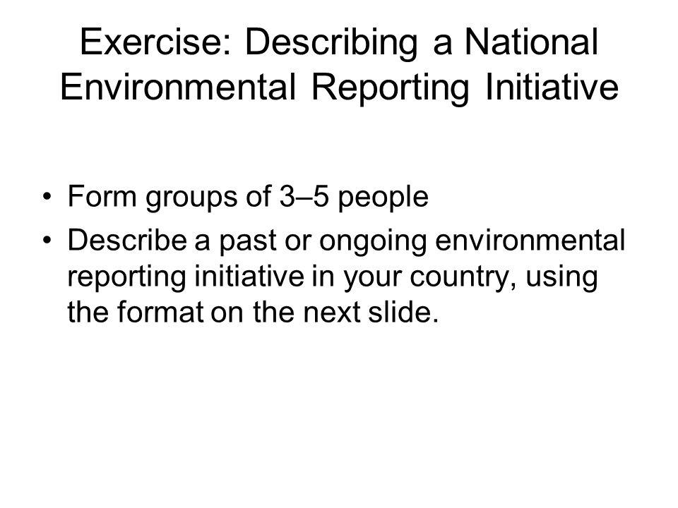 Exercise: Describing a National Environmental Reporting Initiative