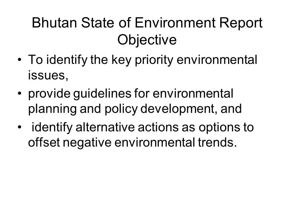 Bhutan State of Environment Report Objective