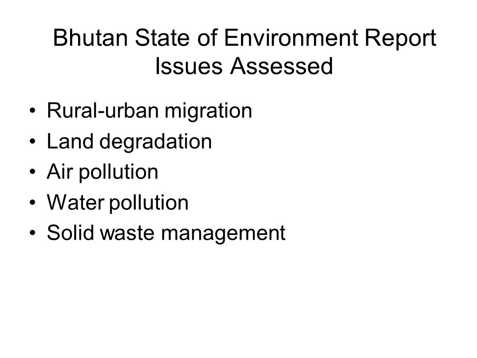 Bhutan State of Environment Report Issues Assessed