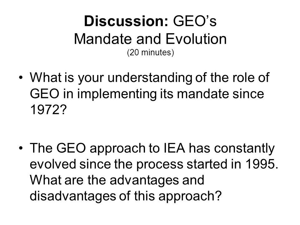 Discussion: GEO's Mandate and Evolution (20 minutes)