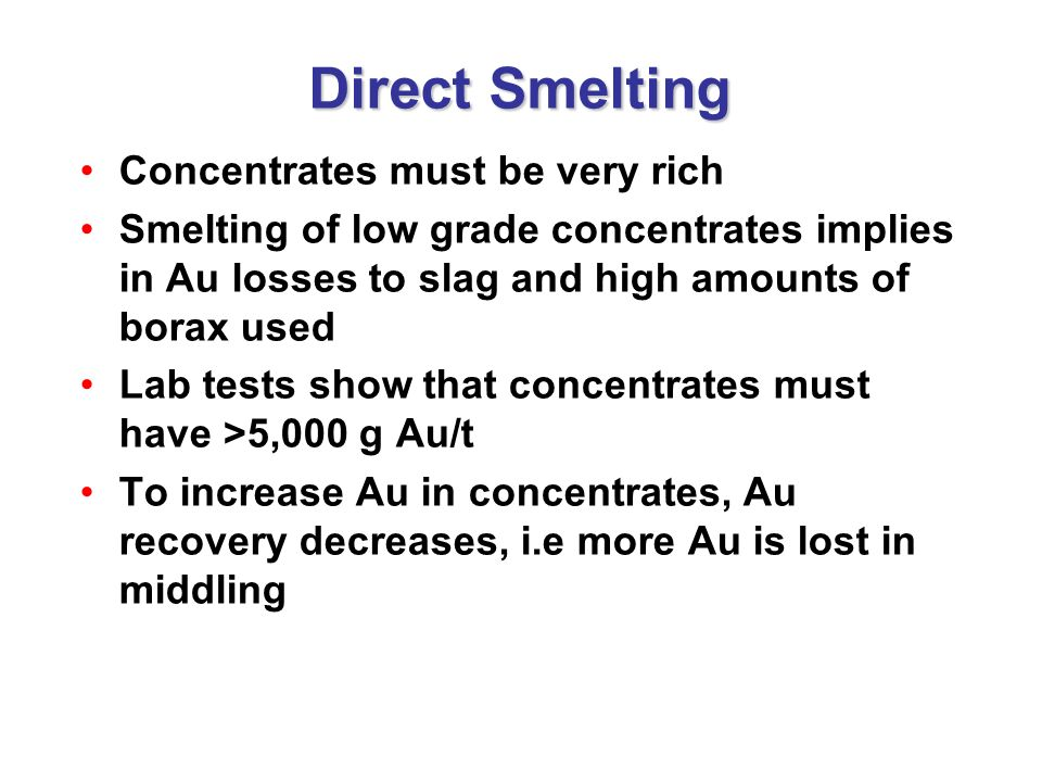 Direct Smelting Concentrates must be very rich