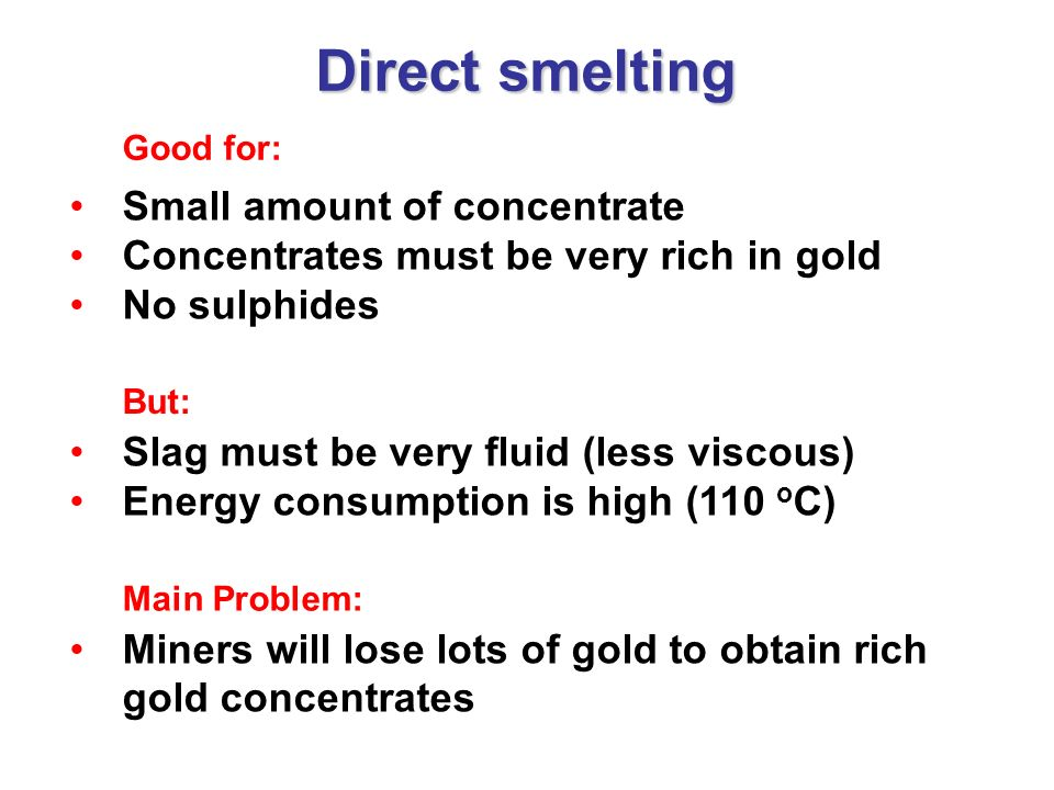 Direct smelting Small amount of concentrate